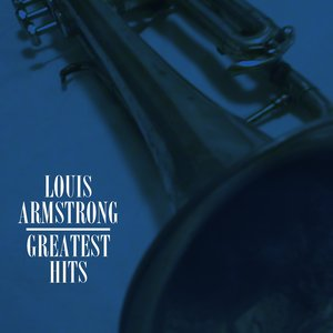 Image for 'Louis Armstrong Greatest Hits'