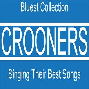 Image for 'Crooners Singing Their Best Songs (Bluest Collection 63 Songs)'