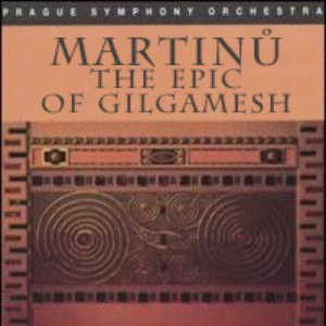 Bild för 'The Epic of Gilgamesh (Prague Symphony Orchestra, Prague Philharmonic Choir, cond.Jiří Bělohlávek)'
