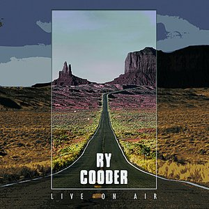 Image for 'Ry Cooder: Live on Air'