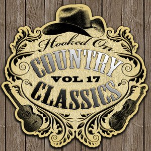 Image for 'Hooked On Country Classics Vol. 17'