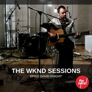 Image for 'The Wknd Sessions Ep. 32: David Knight'