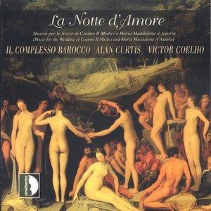 Image for 'Lorenzo Allegri: La notte d'amore (Musica per le nozze di cosimo ii medici e maria maddalena d'austria)'