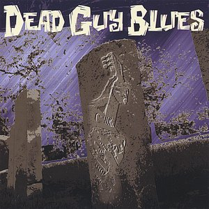 Image for 'Dead Guy Blues: $5.00 sale! add to cart and follow the link.'