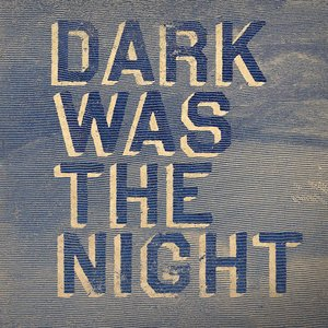 Bild för 'Dark Was the Night'