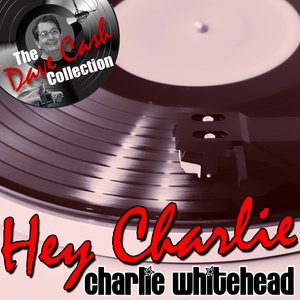 Image for 'Hey Charlie - [The Dave Cash Collection]'