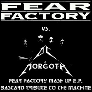 Image for 'Fear Factory Mash-Up E.P. - Bastard Tribute To The Machine'