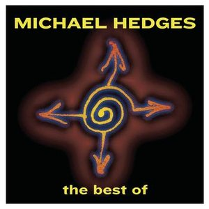 Image for 'Best Of Michael Hedges'
