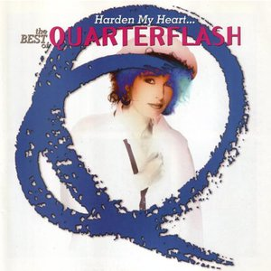 Image for 'Harden My Heart: The Best Of Quarterflash'