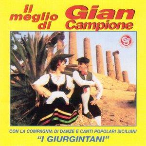 Image pour 'Il meglio di Gian Campione (Con la compagni di danze e canti popolari siciliani i giurgintani)'