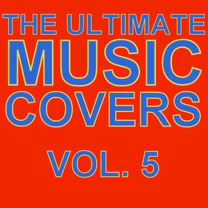Image for 'The Ultimate Music Covers, Vol. 5'