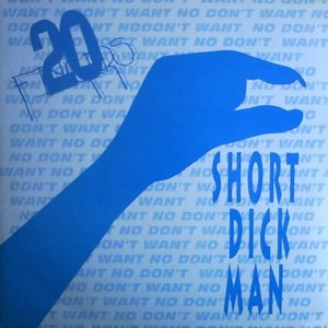 Image for 'Short Dick Man'