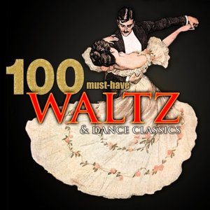 Image for '100 Must-Have Waltz & Dance Classics'
