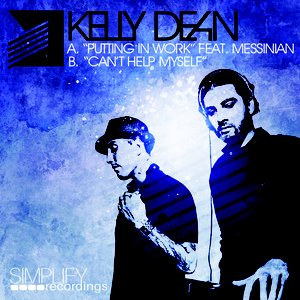 Image for 'Kelly Dean - Putting In Work EP - Simplify Recordings - SIMP070'