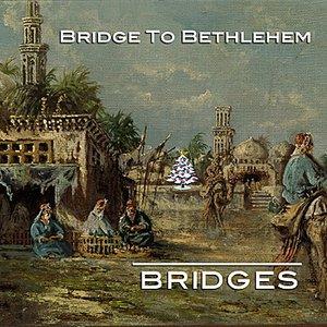 Image for 'Bridge To Bethlehem'