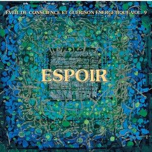 Image for 'Claude Desarzens, Martin Chabloz - Espoir - Éveil de conscience et guerison énergétique, Vol. 9'