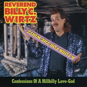 Image for 'A TURN FOR THE WIRTZ: CONFESSIONS OF A HILLBILLY LOVEGOD'