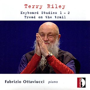 Image for 'Terry Riley: Keyboard Studies 1 & 2 - Tread on the trail'