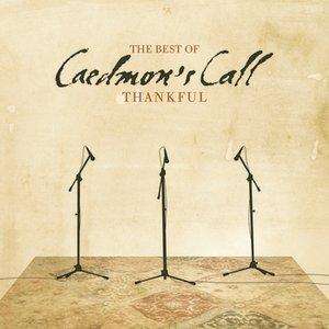 Image for 'Thankful, The Best of Caedmon's Call'