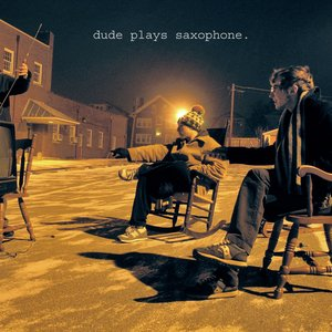 Image for 'Dude Plays Saxophone'