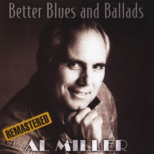 Image for 'Better Blues and Ballads (Remastered)'