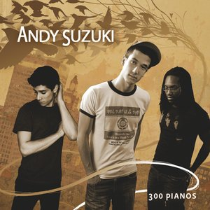 Image for '300 Pianos'