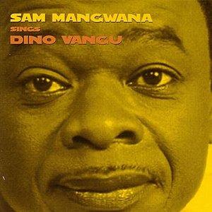 Image for 'Sam Mangwana Sings Dino Vangu'