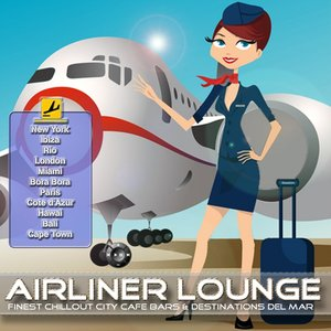 Image pour 'Airliner Lounge (Finest Chillout City Cafe Bars & Destinations del Mar)'