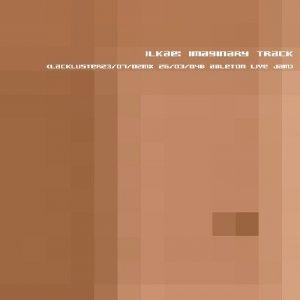 Image for 'Imaginary Track (Lackluster 23/07/02mx 26/03/04b Ableton Live Jam)'