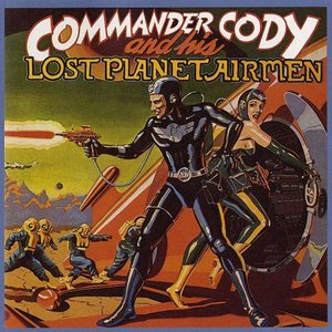 Image for 'Commander Cody & His Lost Planet Airmen'