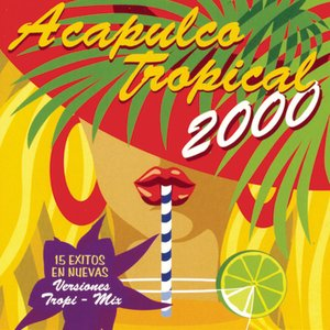 Image for 'Acapulco Tropical 2000'