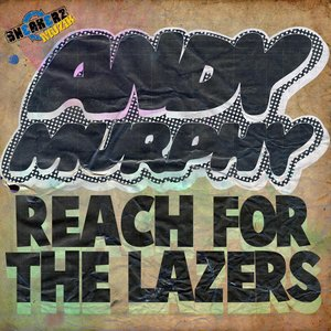 Image for 'Reach For The Lazers'