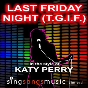 Image for 'Last Friday Night (T.G.I.F.) (In the style of Katy Perry)'