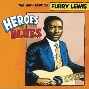 Imagen de 'Heroes Of The Blues: The Very Best Of Furry Lewis'
