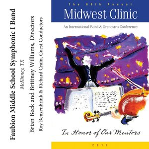 Image for '2012 Midwest Clinic: Faubion Middle School Symphonic I Band'