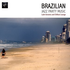 Imagem de 'Brazilian Jazz Party Music - Latin Grooves and Chillout Lounge'