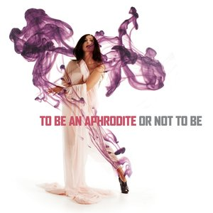 Image for 'To Be an Aphrodite or Not to Be'