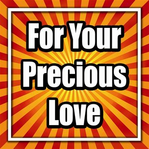 Image for 'For Your Precious Love'