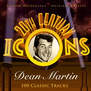 Image for '20th Century Icons - Dean Martin (100 Classic Tracks)'
