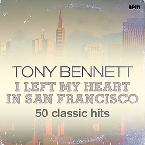 Image for 'I Left My Heart in San Francisco - 50 Classic Hits'