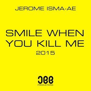 Image for 'Smile When You Kill Me 2015'
