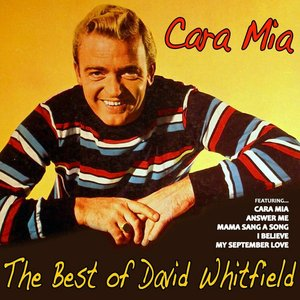 Image for 'Cara Mia, the Best of David Whitfield'