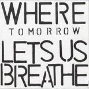 Image for 'Where Tomorrow Lets Us Breathe'