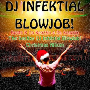 Bild för 'Beats R Da Reazzin 4 Da Seazzin - The SexXxy DJ Infektial Blowjob! Christmas Album'