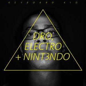 Image for 'DRO, ELECTRO + NINT3NDO'