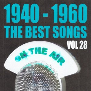 Image for '1940 - 1960 The Best Songs, Vol. 28'