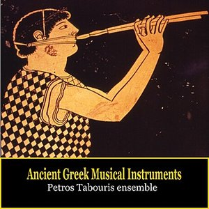 Bild för 'Ancient Greek Musical Instruments / Music of Ancient Greece / Petros Tabouris Ensemble'