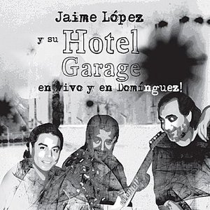 Image for 'Hotel Garage: En Vivo y en Domínguez!'