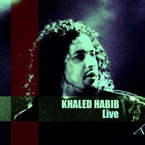 Image for 'Khaled Habib Live'