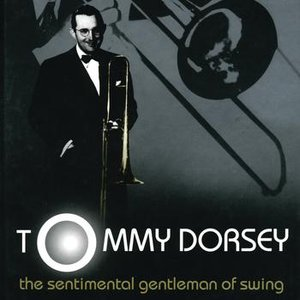 Image for 'The Sentimental Gentleman Of Swing - The Tommy Dorsey Centennial Collection'